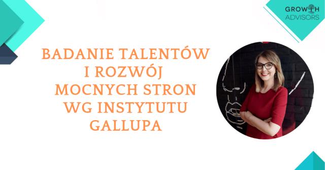 Badanie talentów i rozwój mocnych stron wg instytutu Gallupa
