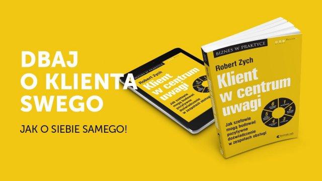 """""""Klient w centrum uwagi"""" recenzja książki autorstwa Roberta Zycha"""