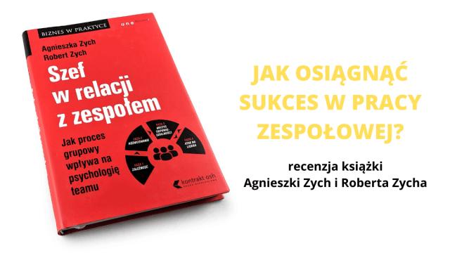 """Jak osiągnąć sukces w pracy zespołowej? – recenzja książki """"Szef w relacji z zespołem"""""""